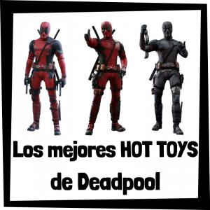 Figuras Hot Toys de Deadpool - Hot Toys de figuras de colección de Deadpool de los X-Men