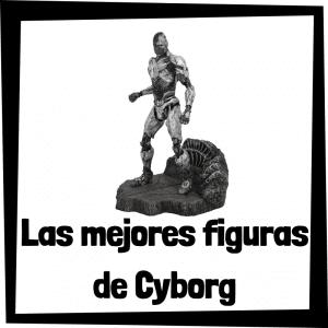 Figuras de colección de Cyborg - Las mejores figuras de colección de Cyborg