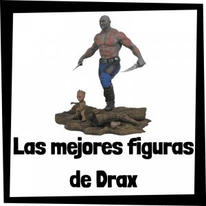 Figuras de Drax de los Guardianes de la Galaxia