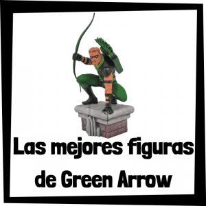 Figuras de colección de Green Arrow - Las mejores figuras de colección de Green Arrow