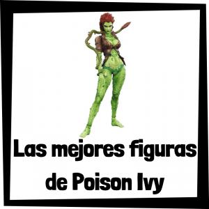 Figuras de colección de Poison Ivy de Batman - Las mejores figuras de colección de Hiedra Venenosa