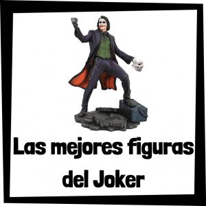 Figuras de colección del Joker - Las mejores figuras de colección del Joker