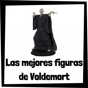 Figuras coleccionables de Lord Voldemort