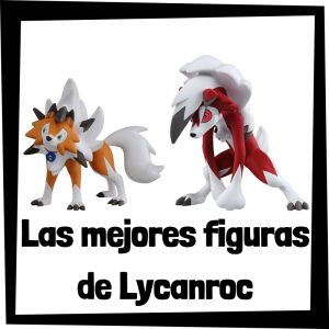 Figuras de acción y muñecos de Lycanroc