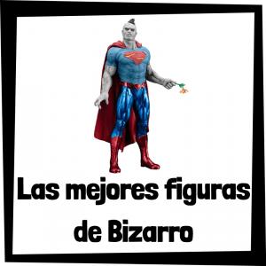 Figuras de colección de Bizarro de Batman- Las mejores figuras de colección de Bizarro