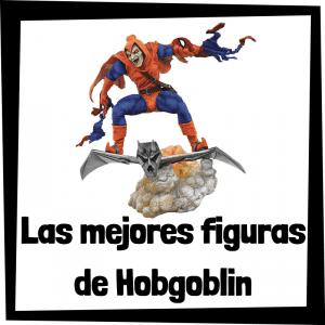 Figuras de colección de Hobgoblin - Las mejores figuras de colección de villanos de Spiderman