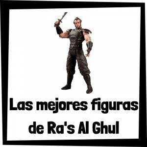 Figuras de colección de Ra's Al Ghul de Batman - Las mejores figuras de colección de Ra's Al Ghul