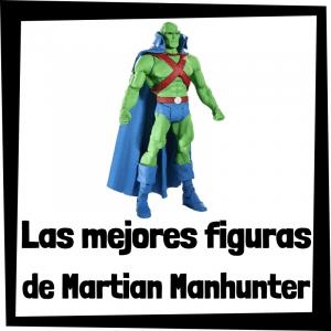 Figuras de colección de Detective Marciano - Las mejores figuras de colección de Martian Manhunter