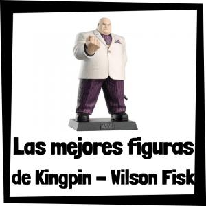 Figuras de colección de Kingpin - Wilson Fisk - Las mejores figuras de colección de villanos de Spiderman