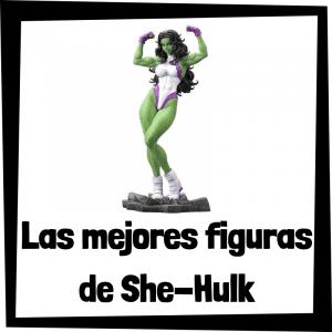 Figuras de colección de She-Hulk - Las mejores figuras de colección de Hulka