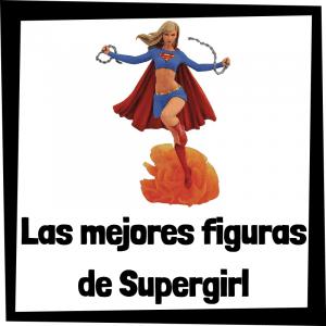 Figuras de colección de Supergirl - Las mejores figuras de colección de Supergirl