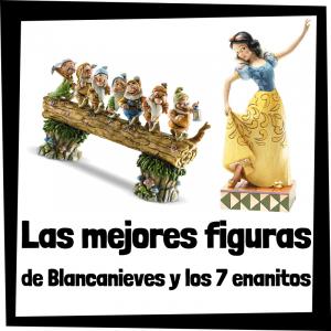 Figuras y muñecos de Blancanieves y los 7 enanitos
