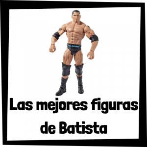 Figuras de colección de Batista - Las mejores figuras de acción y muñecos de Batista de WWE