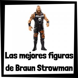 Figuras de colección de Braun Strowman - Las mejores figuras de acción y muñecos de Braun Strowman de WWE