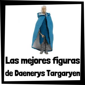 Figuras y muñecos de Daenerys Targaryen de Juego de Tronos