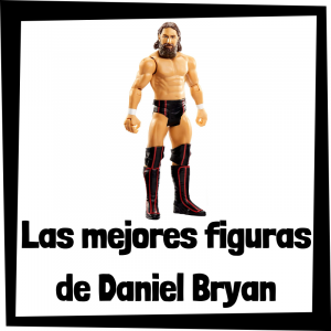 Figuras de colección de Daniel Bryan - Las mejores figuras de acción y muñecos de Daniel Bryan de WWE