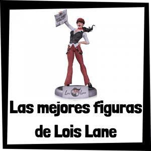 Figuras de colección de Lois Lane - Las mejores figuras de colección de Lois Lane de Superman