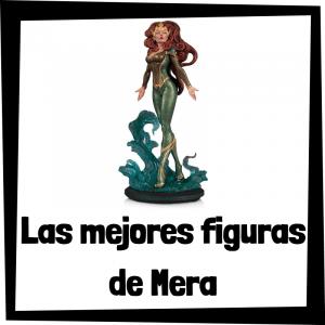 Figuras de colección de Mera de Aquaman - Las mejores figuras de colección de Mera