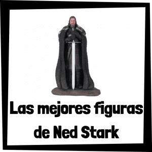 Figuras y muñecos de Ned Stark de Juego de Tronos
