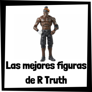 Figuras de colección de R Truth - Las mejores figuras de acción y muñecos de R Truth de WWE