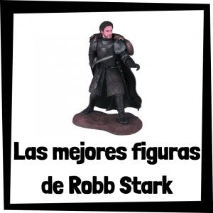 Figuras de colección de Robb Stark de Juego de Tronos - Las mejores figuras de colección de Robb Stark de Juego de Tronos