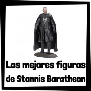 Figuras y muñecos de Stannis Baratheon de Juego de Tronos