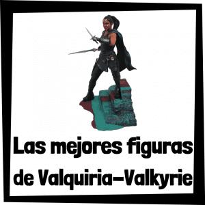 Figuras de colección de Valquiria-Valkyrie - Las mejores figuras de colección de Valquiria