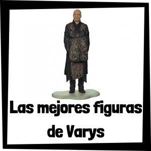 Figuras y muñecos de Varys de Juego de Tronos