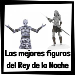 Figuras y muñecos del Rey de la Noche de Juego de Tronos