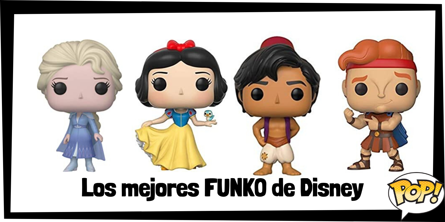Las mejores figuras FUNKO de Disney - FUNKO POP de personajes de Disney - Los mejores FUNKO POP de películas de animación de Disney