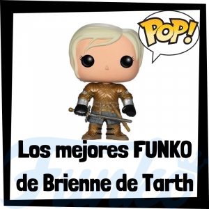Los mejores FUNKO POP de Brienne de Tarth de Juego de Tronos - Funko POP de la serie de Juego de Tronos