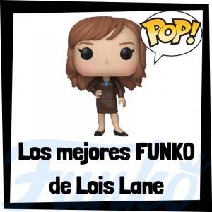 Los mejores FUNKO POP de Lois Lane de Superman - Funko POP de personajes de DC