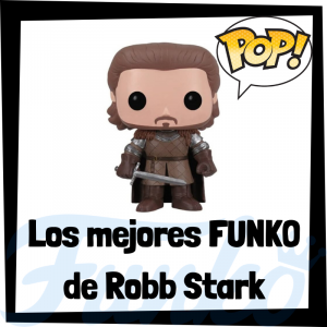 Los mejores FUNKO POP de Robb Stark de Juego de Tronos - Funko POP de la serie de Juego de Tronos