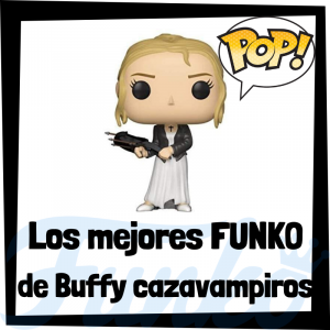 Los mejores FUNKO POP de personajes de la serie de Buffy Cazavampiros - Funko POP de la serie de Buffy Cazavampiros