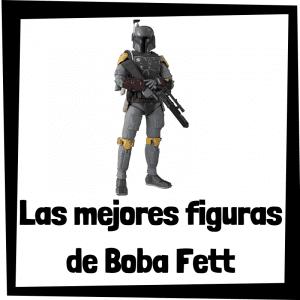 Figuras de acción y muñecos de Boba Fett
