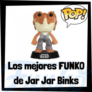 Los mejores FUNKO POP de Jar Jar Binks - FUNKO POP de Star Wars