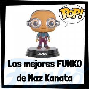 Los mejores FUNKO POP de Maz Kanata - FUNKO POP de Star Wars