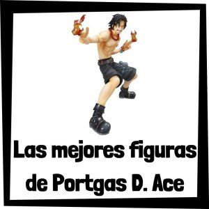 Figuras de acción y muñecos de Portgas D. Ace de One Piece