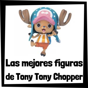 Figuras de acción y muñecos de Tony Tony Chopper de One Piece