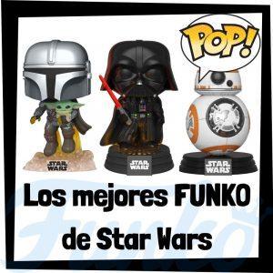 Los mejores FUNKO POP de Star Wars - Los mejores FUNKO POP de personajes de Star Wars