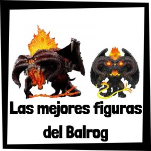 Figuras y muñecos del Balrog del Señor de los Anillos