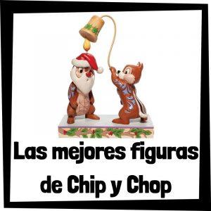 Figuras y muñecos de Chip y Chop de Disney - Las mejores figuras de colección de Chip y Chop - Peluches y juguetes de Chip y Chop